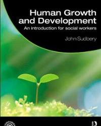 Human Growth and Development: An Introduction for Social Workers (Student Social Work)